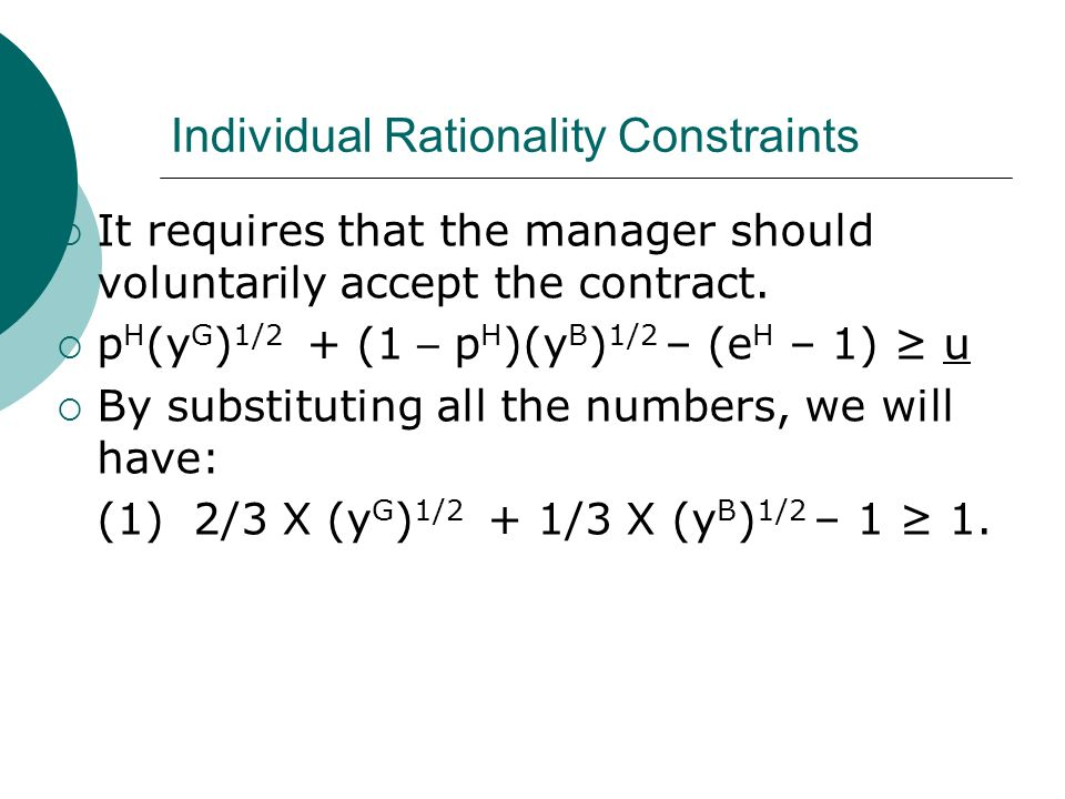 Individual Rationality Constraints It requires that the manager should voluntarily accept the contract.