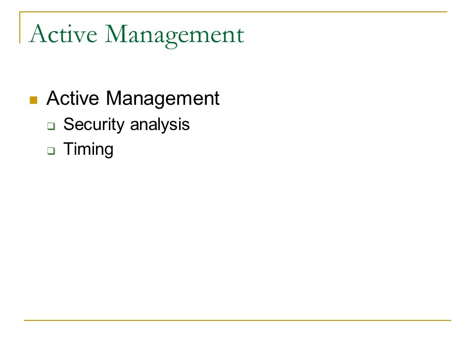 Active Management Security analysis Timing
