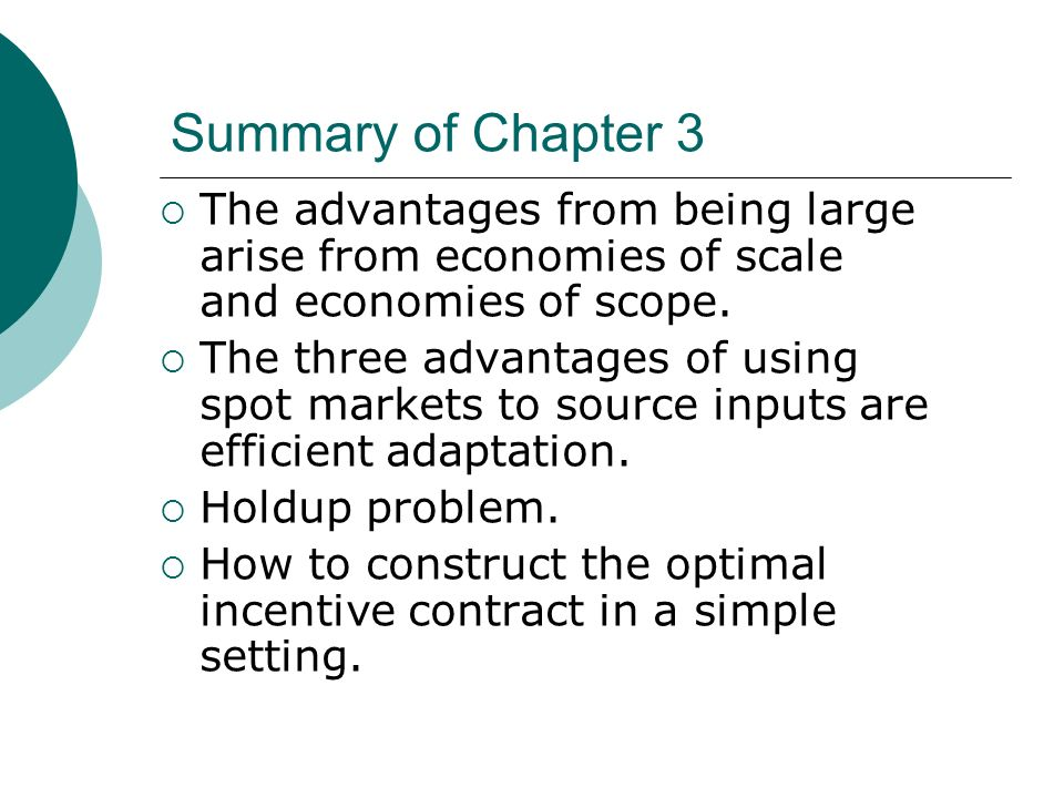 Summary of Chapter 3 The advantages from being large arise from economies of scale and economies of scope.