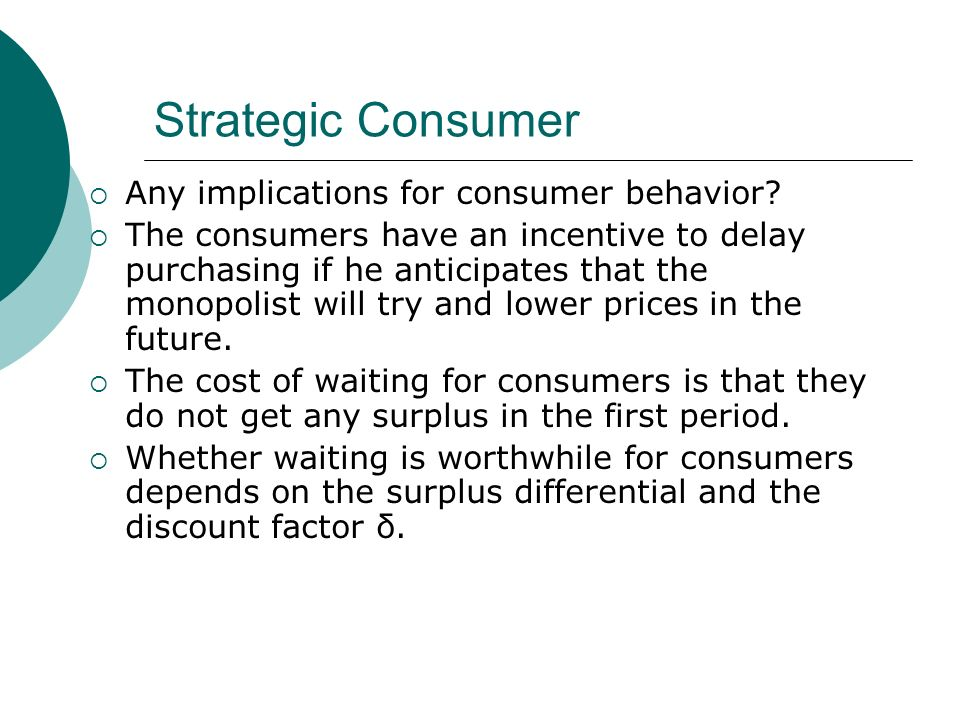 Strategic Consumer Any implications for consumer behavior.