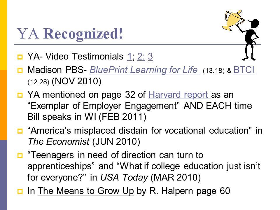 YA Recognized! YA- Video Testimonials 1; 2; 312;3 Madison PBS- BluePrint Learning for Life (13.18) & BTCI (12.28) (NOV 2010)BluePrint Learning for Lif