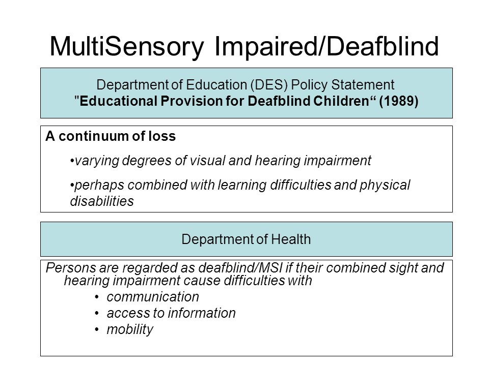 Who is MSI …..any degree of dual-sensory impairment that has a significantly adverse effect on the childs ability to access education.