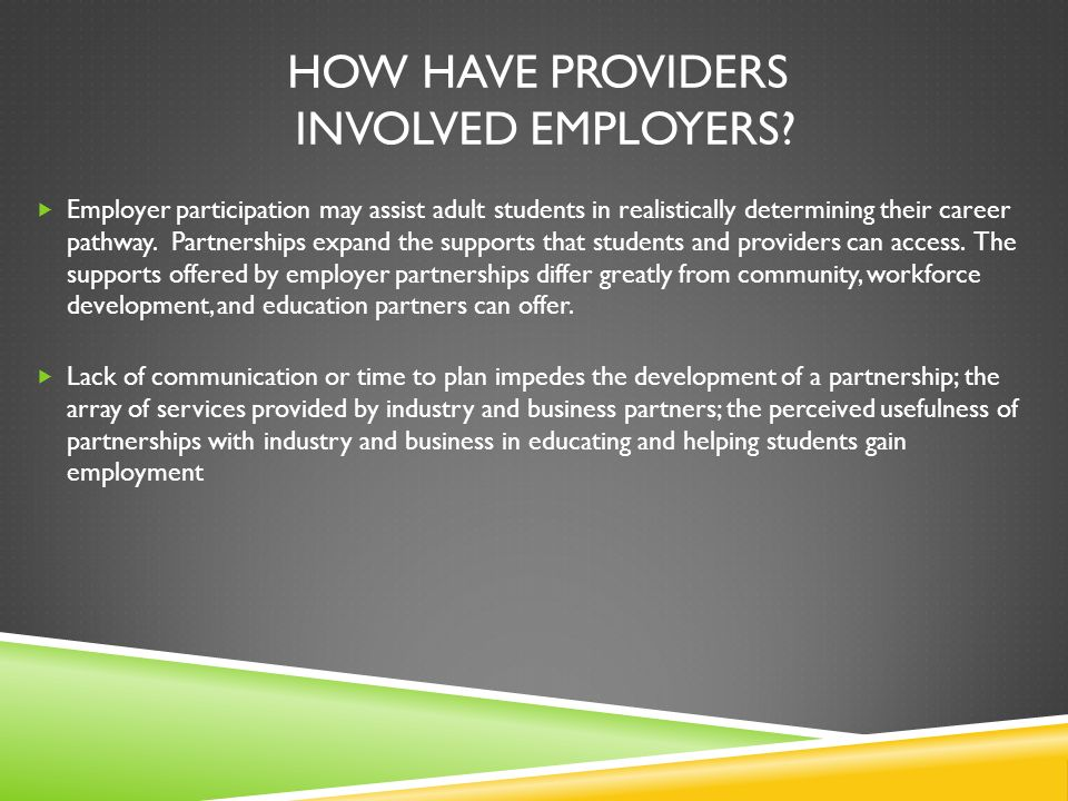 HOW HAVE PROVIDERS INVOLVED EMPLOYERS.
