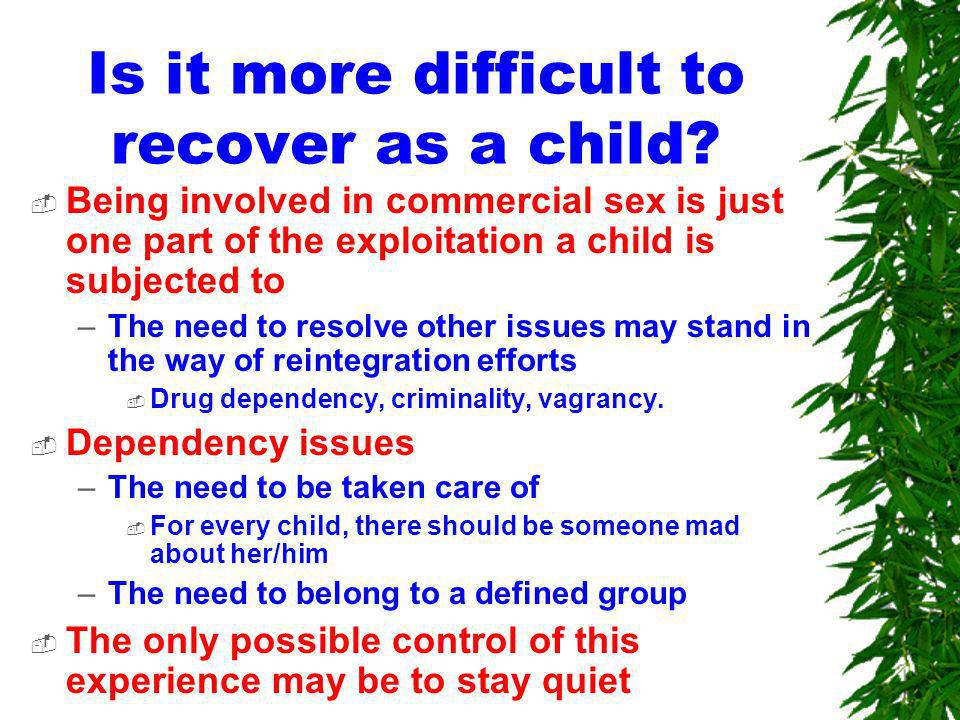 Is it more difficult to recover as a child.