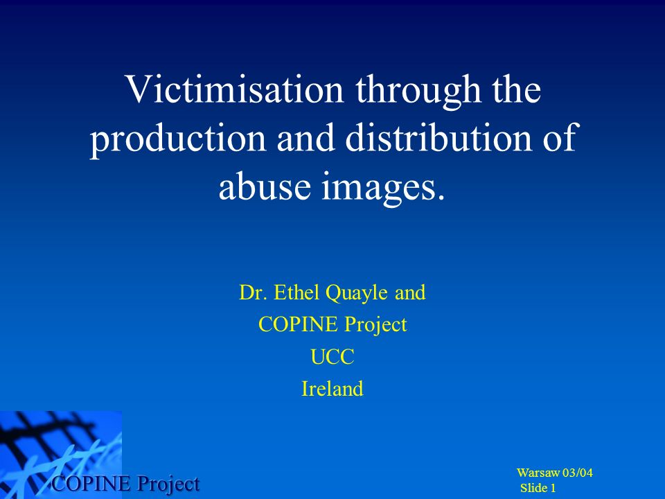 Warsaw 03/04 Slide 2 COPINE Research Victims Offenders Images