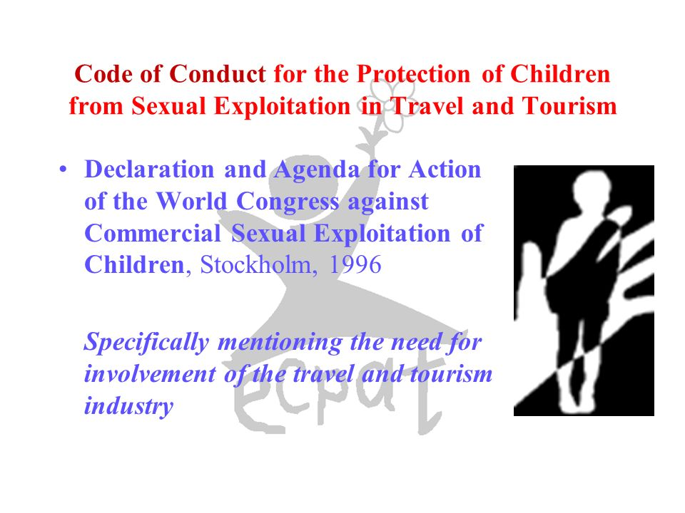 Code of Conduct for the Protection of Children from Sexual Exploitation in Travel and Tourism Declaration and Agenda for Action of the World Congress