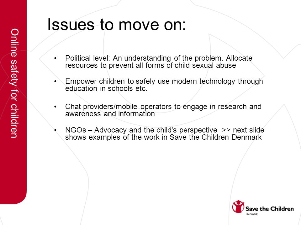 Issues to move on: Political level: An understanding of the problem.