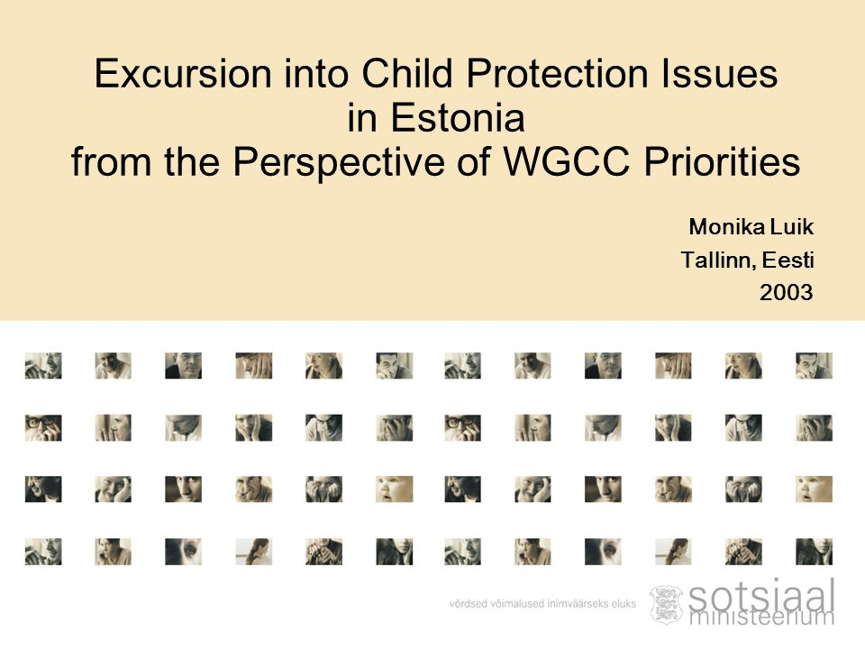 Monika Luik Tallinn, Eesti 2003 Excursion into Child Protection Issues in Estonia from the Perspective of WGCC Priorities