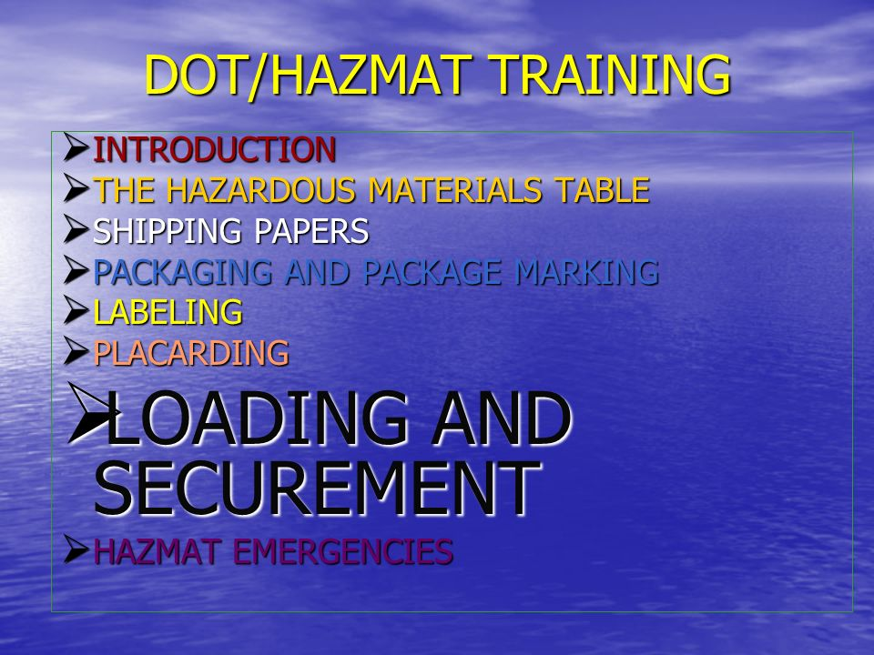 LOADING AND SECUREMENT The responsibility for complying with the provisions for loading, storage, and transportation of hazardous materials generally lies with the carrier.