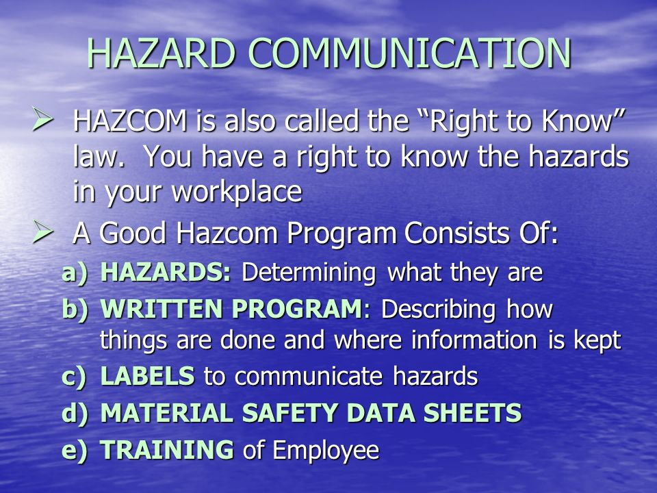HAZARDS Health Hazards Health Hazards Chemicals can enter the body by Inhalation, Absorption or Ingestion Chemicals can enter the body by Inhalation, Absorption or Ingestion Types of health hazards: Irritant, Corrosive, Sensitizer, Teratogen/Mutagen, Carcinogen, Toxic Types of health hazards: Irritant, Corrosive, Sensitizer, Teratogen/Mutagen, Carcinogen, Toxic Physical Hazards Physical Hazards Flammable, reactive, oxidizer, explosive, compressed gas, unstable, water reactive Flammable, reactive, oxidizer, explosive, compressed gas, unstable, water reactive