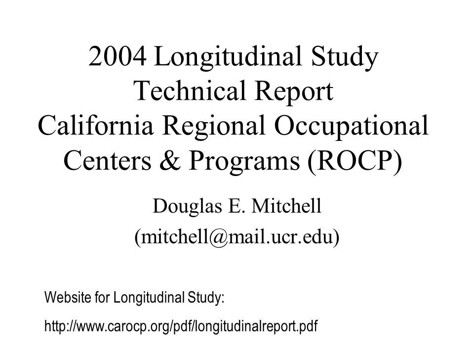 2004 Longitudinal Study Technical Report California Regional Occupational Centers & Programs (ROCP) Douglas E.