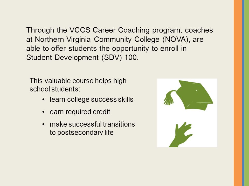 Through the VCCS Career Coaching program, coaches at Northern Virginia Community College (NOVA), are able to offer students the opportunity to enroll