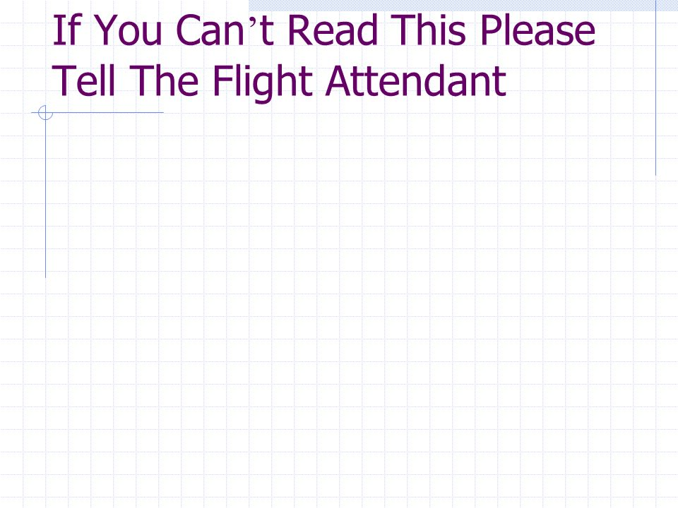If You Can t Read This Please Tell The Flight Attendant