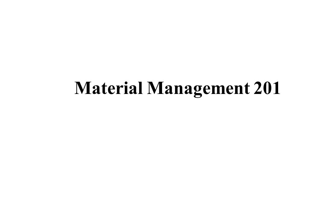 Material Management 201