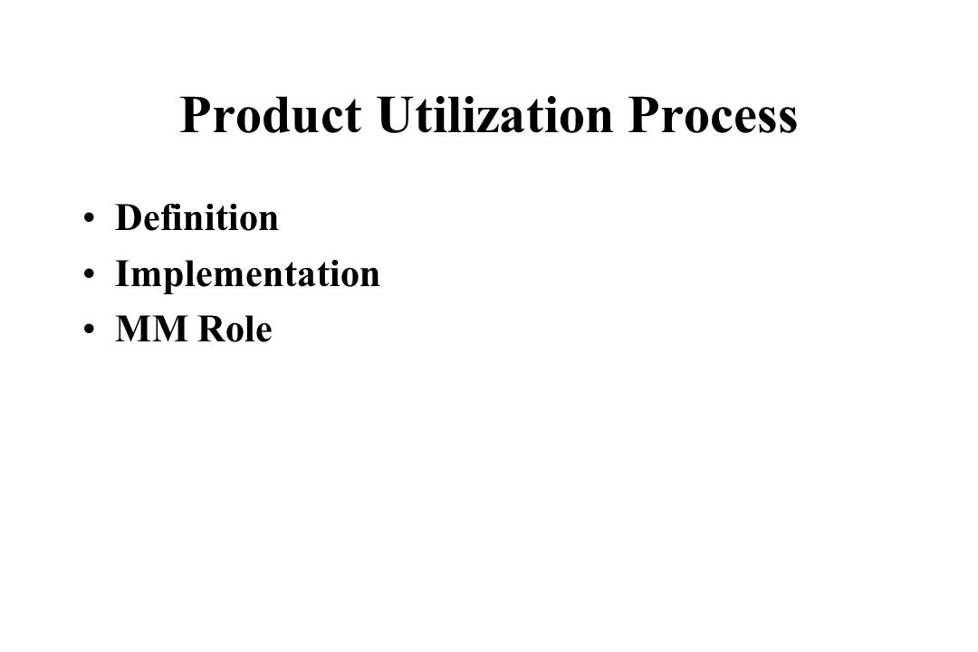 Product Utilization Process Definition Implementation MM Role