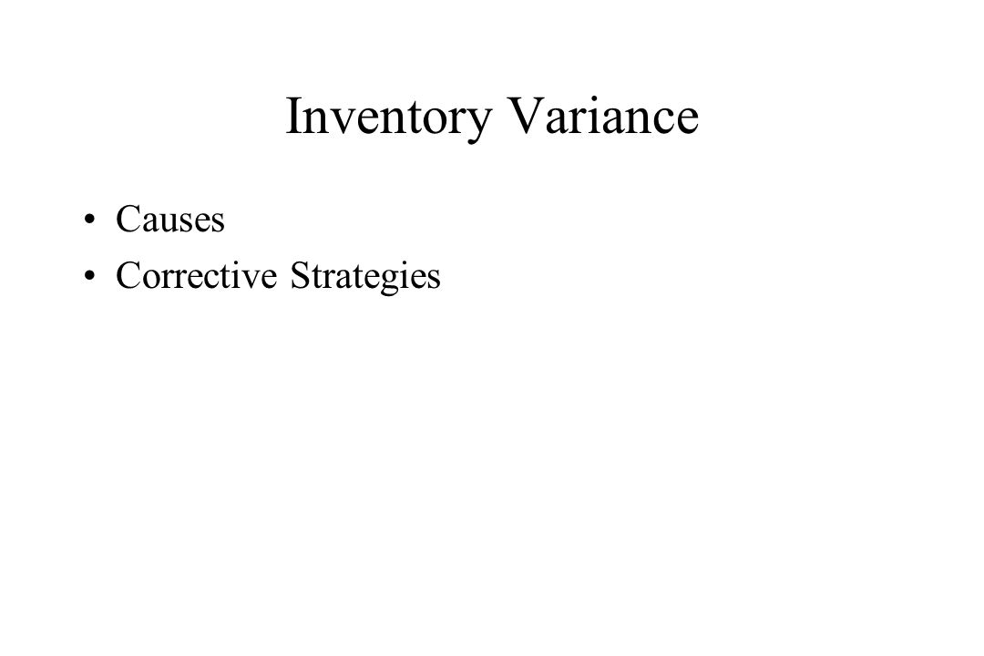 Inventory Variance Causes Corrective Strategies