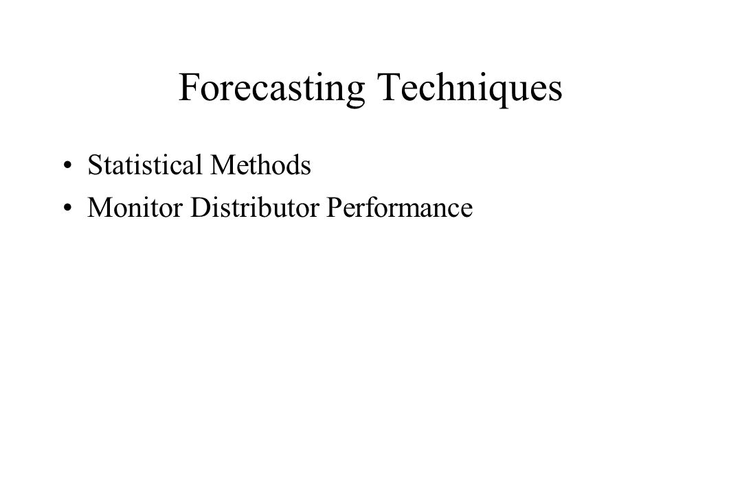 Forecasting Techniques Statistical Methods Monitor Distributor Performance
