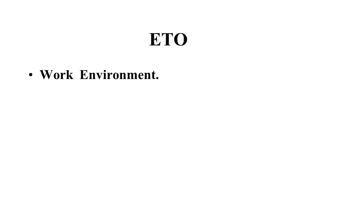 ETO Work Environment.