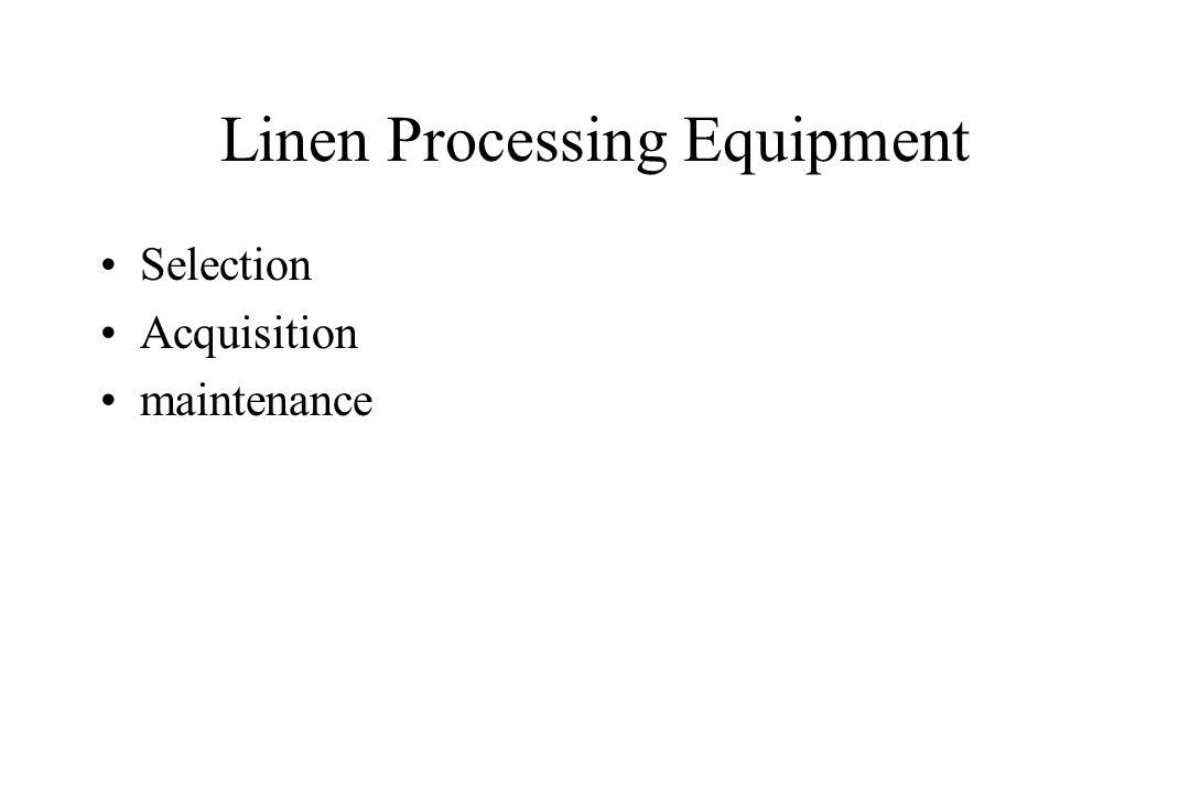 Linen Processing Equipment Selection Acquisition maintenance