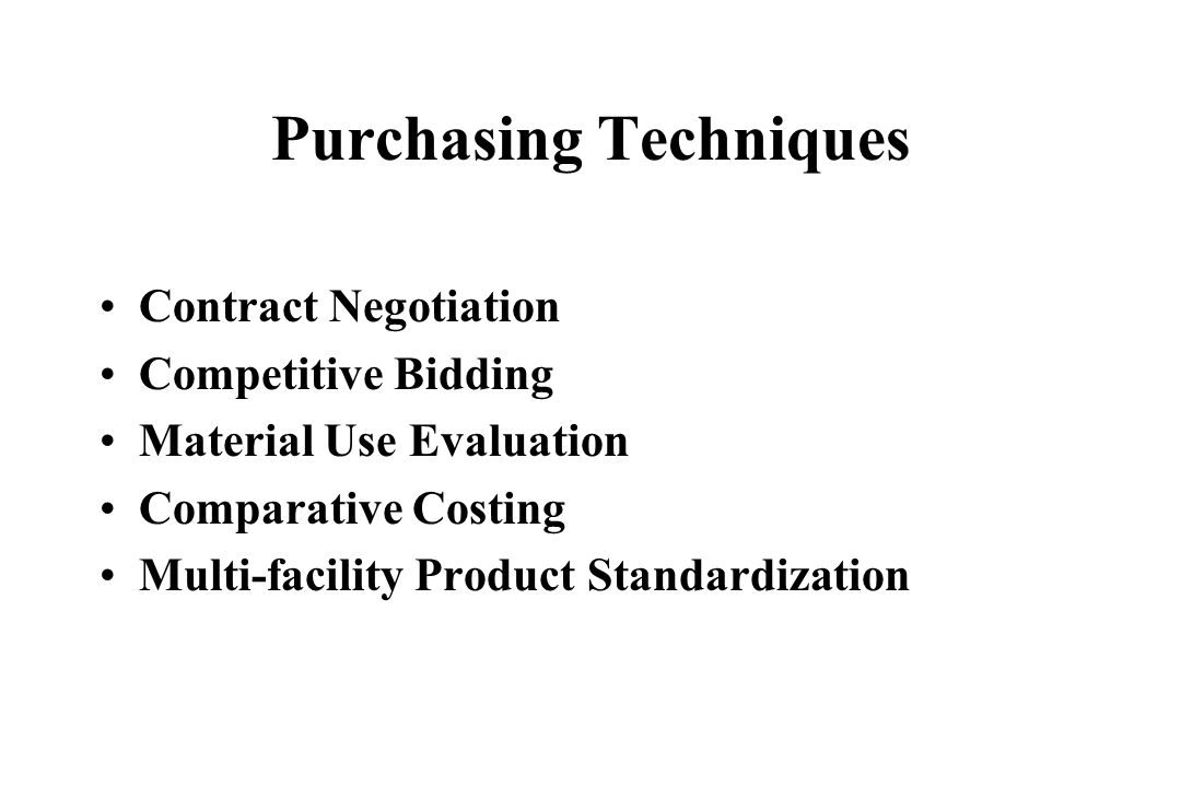 Purchasing Techniques Contract Negotiation Competitive Bidding Material Use Evaluation Comparative Costing Multi-facility Product Standardization