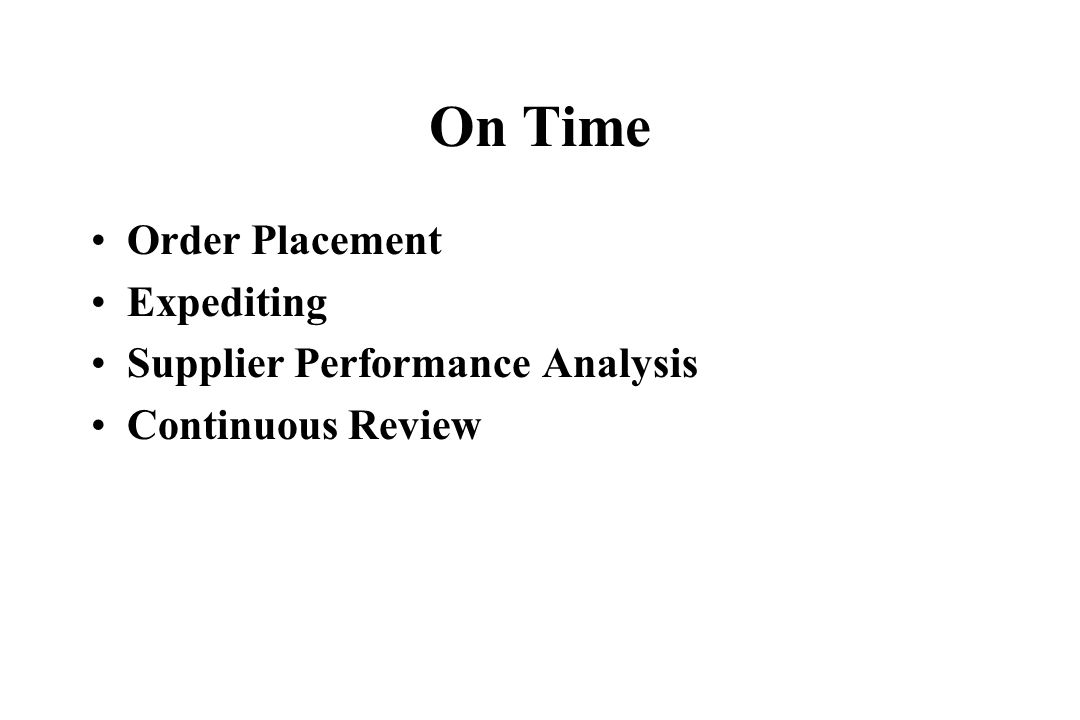On Time Order Placement Expediting Supplier Performance Analysis Continuous Review