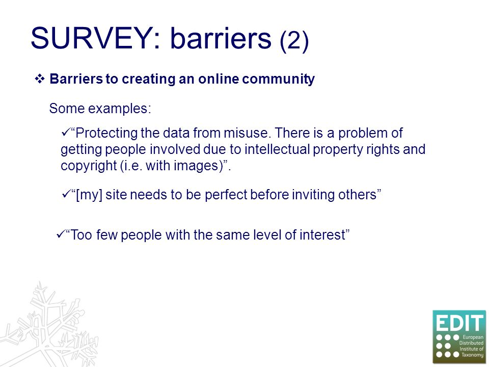 Barriers to creating an online community SURVEY: barriers (2) Protecting the data from misuse.