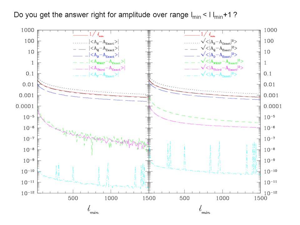 Do you get the answer right for amplitude over range l min < l l min +1 ?