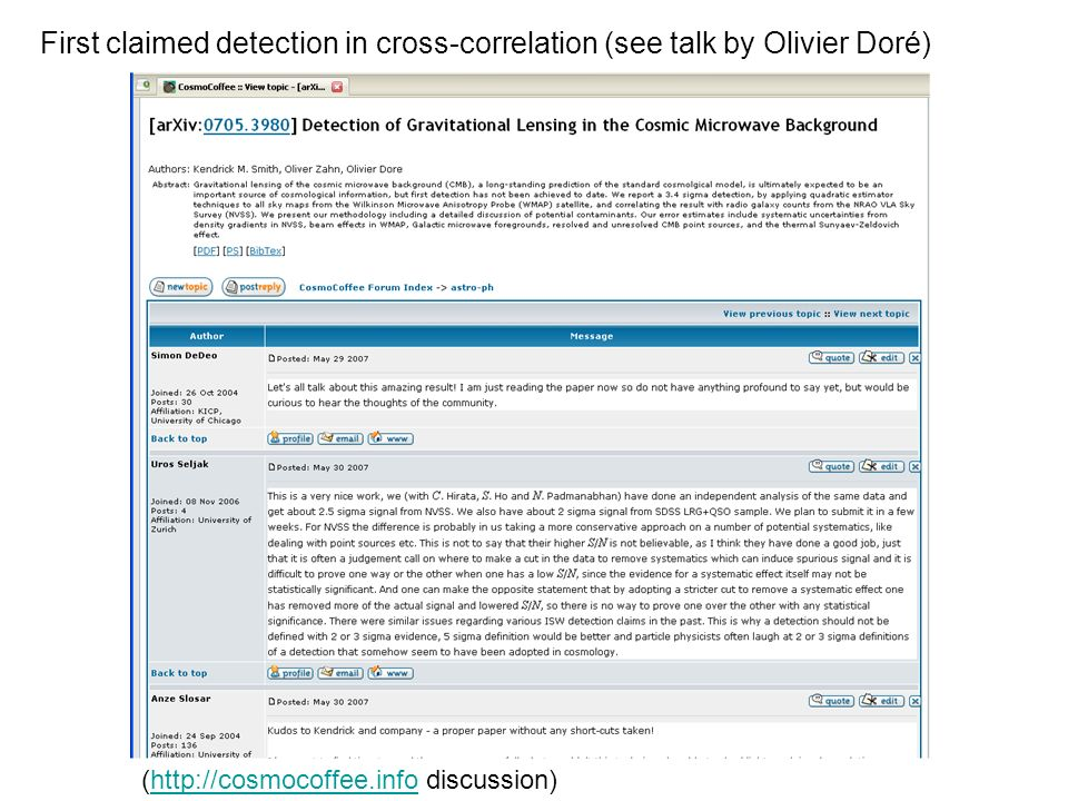 First claimed detection in cross-correlation (see talk by Olivier Doré) (http://cosmocoffee.info discussion)http://cosmocoffee.info
