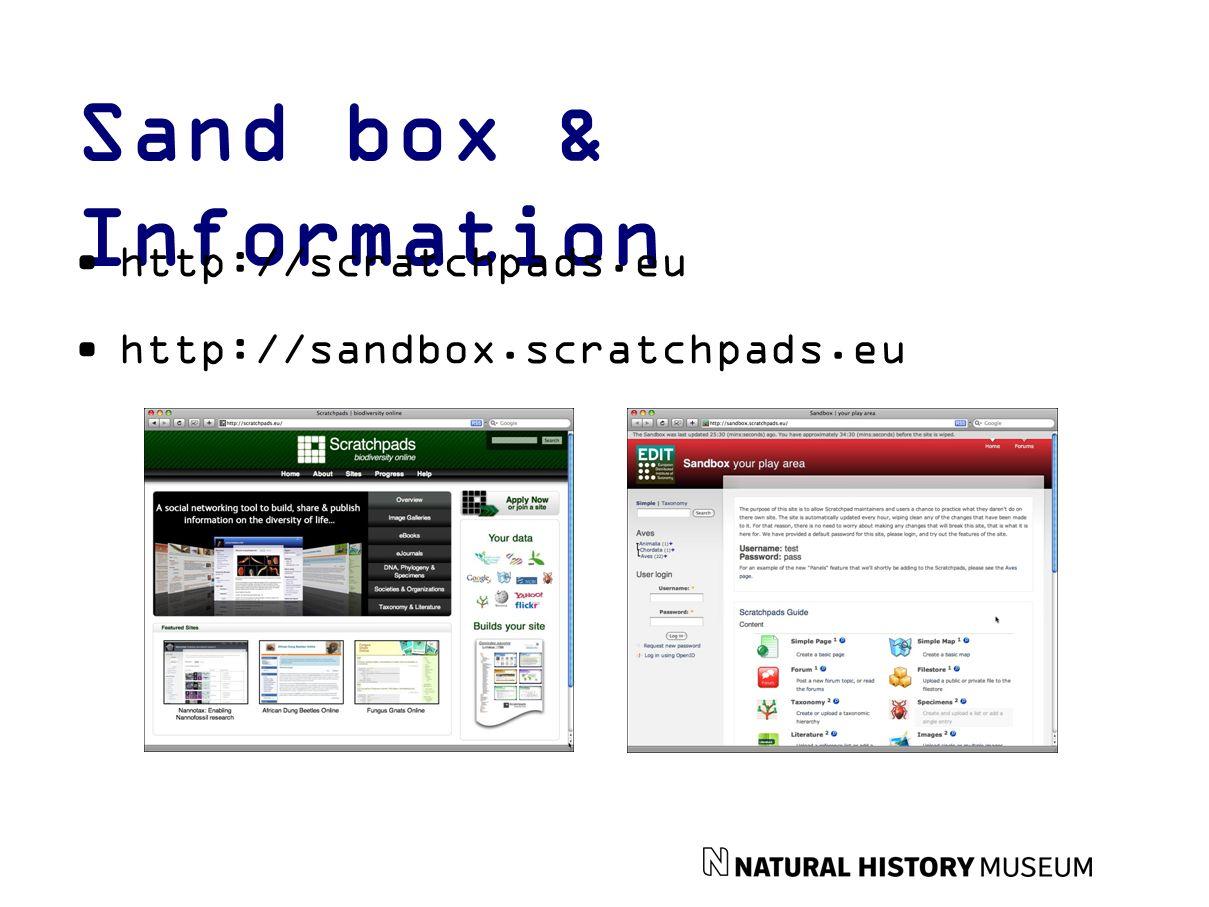 Sand box & Information http://scratchpads.eu http://sandbox.scratchpads.eu