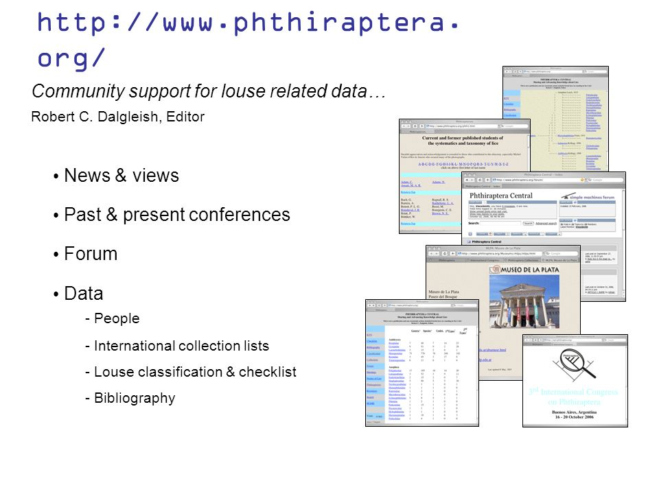http://www.phthiraptera. org/ Community support for louse related data… News & views Past & present conferences Forum Data - International collection