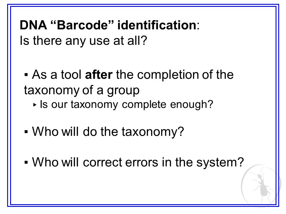 As a tool after the completion of the taxonomy of a group Is our taxonomy complete enough.