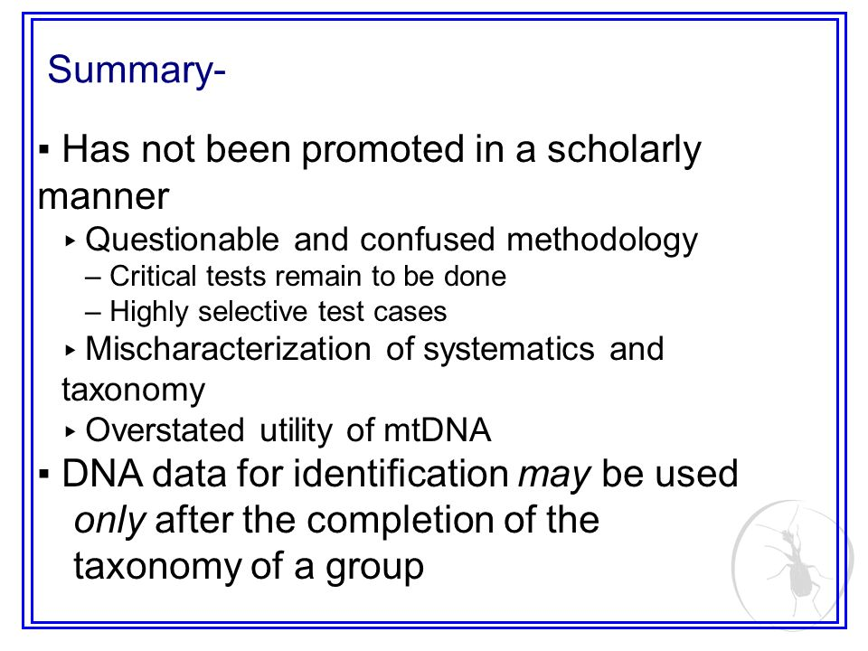 Has not been promoted in a scholarly manner Questionable and confused methodology –Critical tests remain to be done –Highly selective test cases Misch