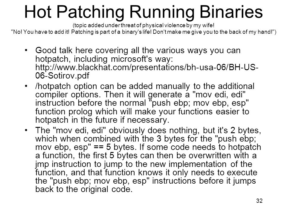 Hot Patching Running Binaries (topic added under threat of physical violence by my wife!