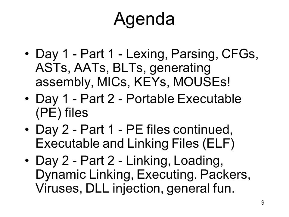 Agenda Day 1 - Part 1 - Lexing, Parsing, CFGs, ASTs, AATs, BLTs, generating assembly, MICs, KEYs, MOUSEs.