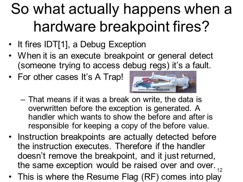 12 So what actually happens when a hardware breakpoint fires.