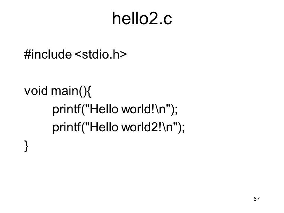 hello2.c #include void main(){ printf(