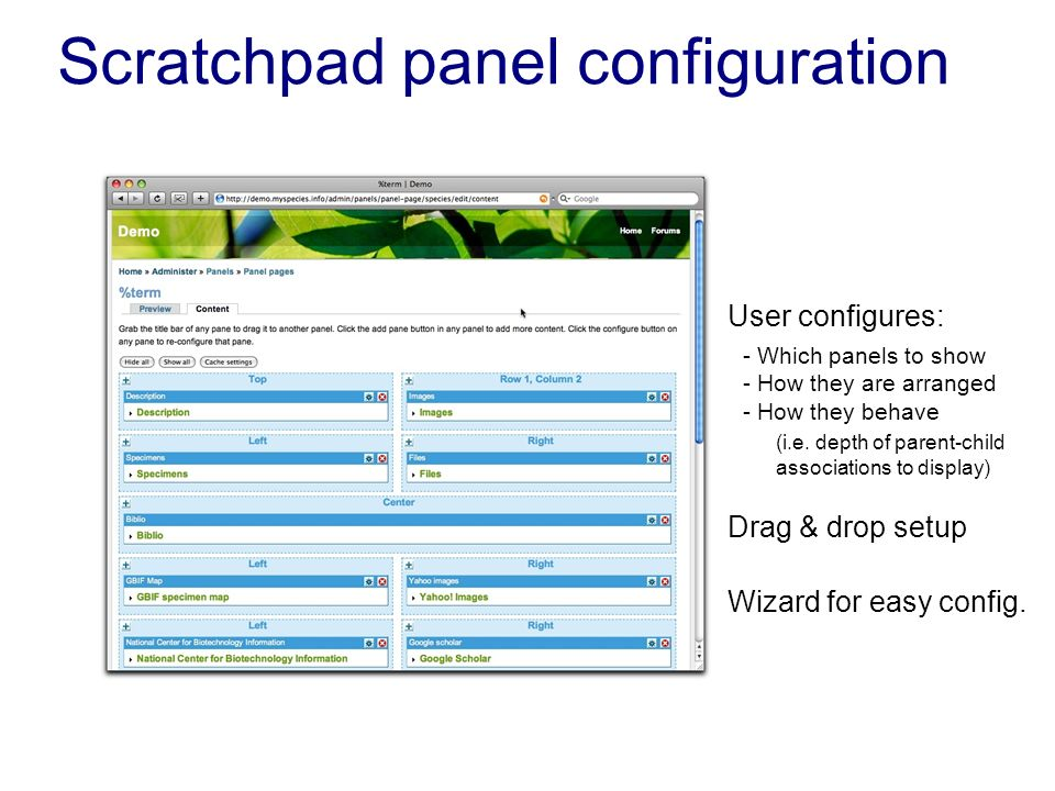 Scratchpad panel configuration User configures: - Which panels to show - How they are arranged - How they behave Drag & drop setup (i.e.
