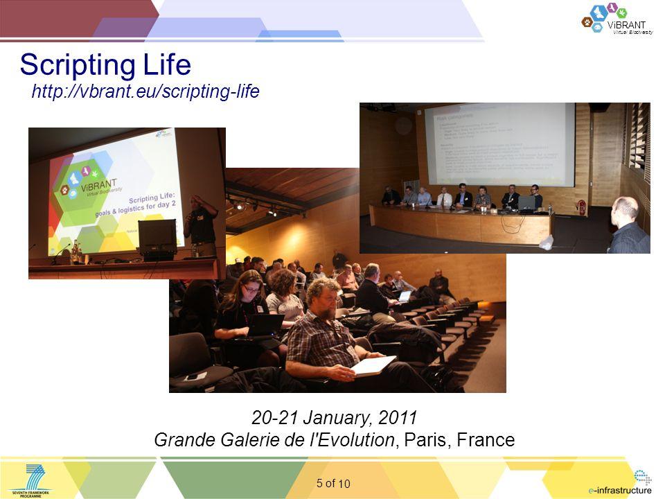 Virtual Biodiversity ViBRANT 5 of Scripting Life 20-21 January, 2011 Grande Galerie de l'Evolution, Paris, France http://vbrant.eu/scripting-life 10