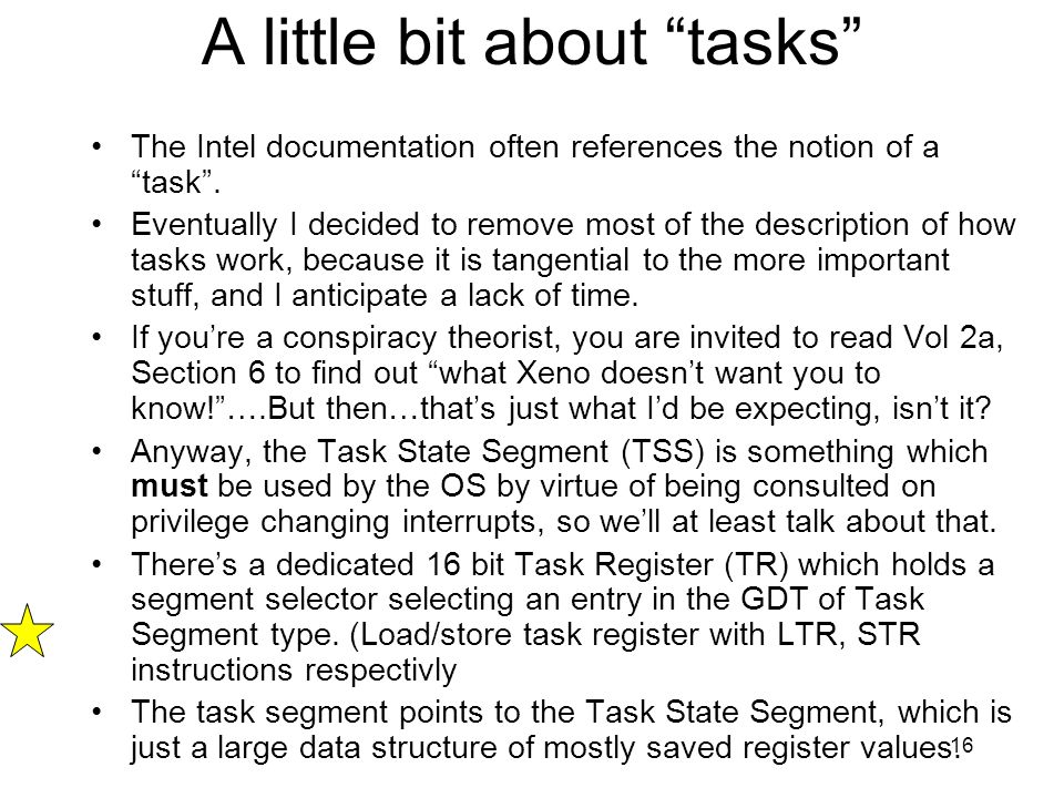 16 A little bit about tasks The Intel documentation often references the notion of a task. Eventually I decided to remove most of the description of h