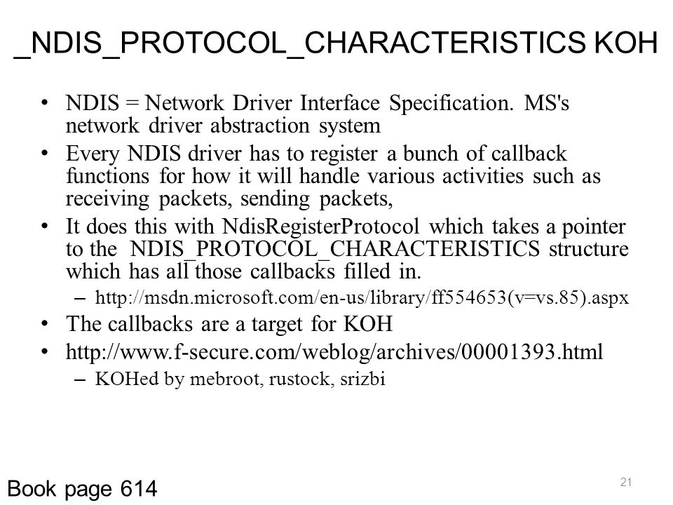 _NDIS_PROTOCOL_CHARACTERISTICS KOH NDIS = Network Driver Interface Specification. MS's network driver abstraction system Every NDIS driver has to regi