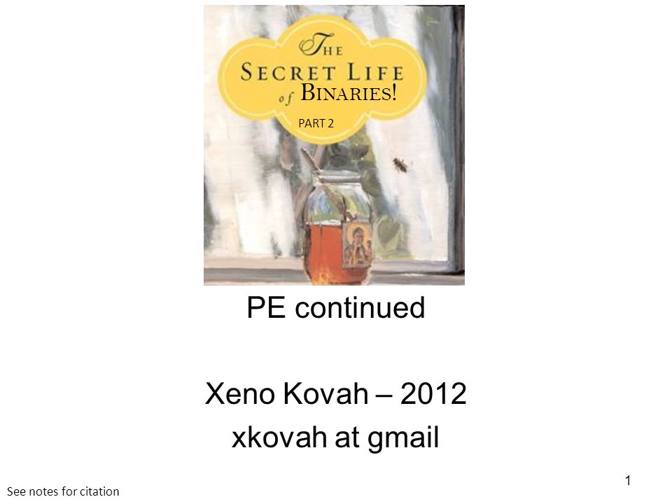 PE continued Xeno Kovah – 2012 xkovah at gmail 1 B INARIES ! PART 2 See notes for citation