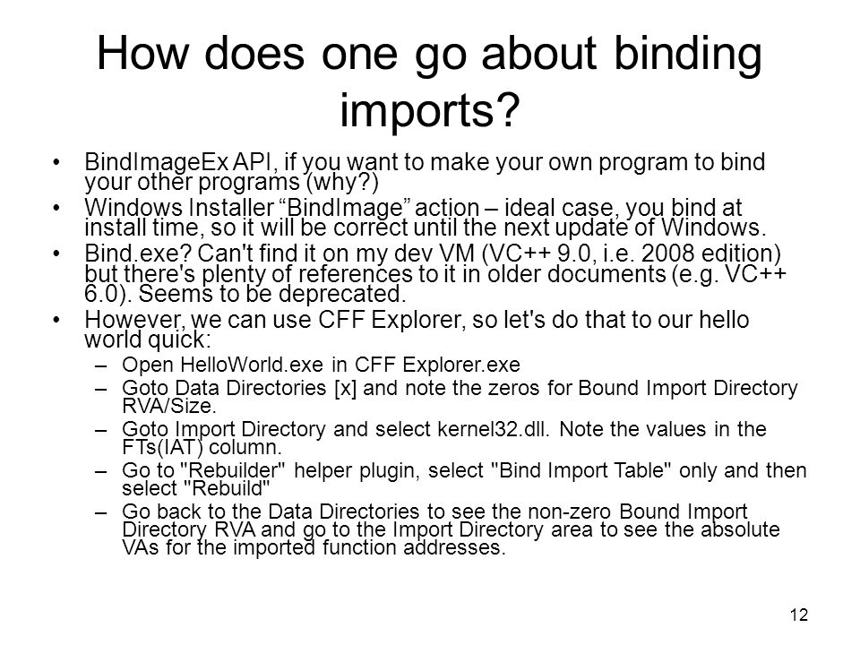 How does one go about binding imports? BindImageEx API, if you want to make your own program to bind your other programs (why?) Windows Installer Bind