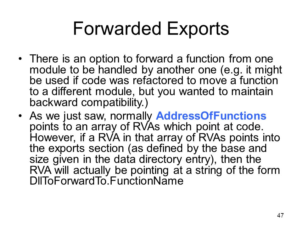 Forwarded Exports There is an option to forward a function from one module to be handled by another one (e.g.