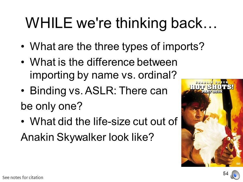 WHILE we re thinking back… What are the three types of imports.