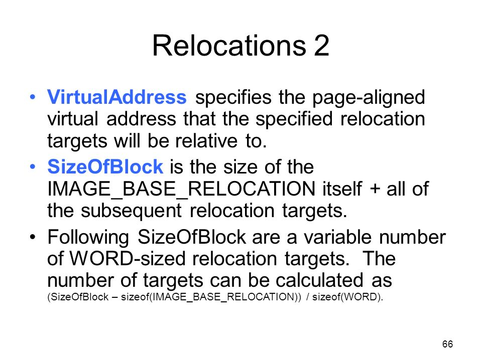 Relocations 2 VirtualAddress specifies the page-aligned virtual address that the specified relocation targets will be relative to. SizeOfBlock is the