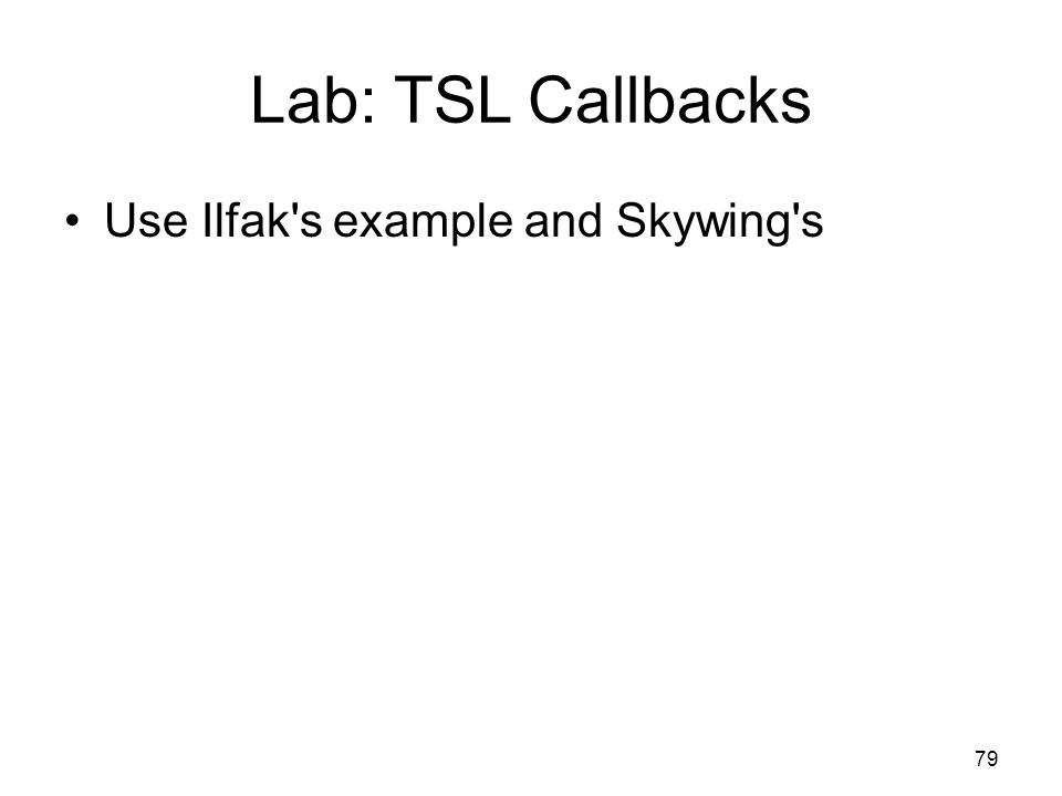 Lab: TSL Callbacks Use Ilfak s example and Skywing s 79