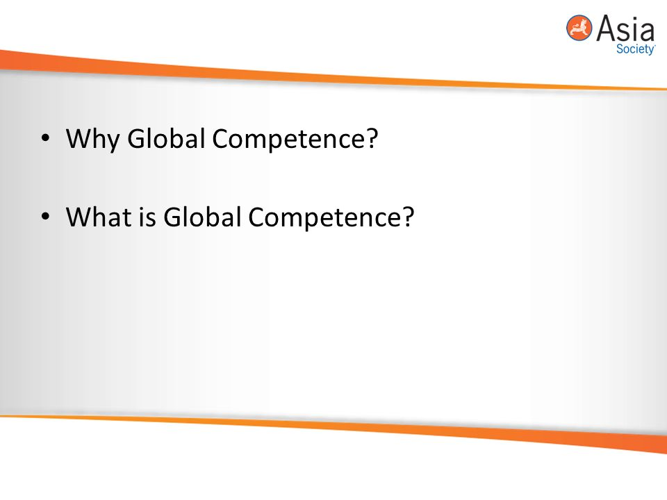 Why Global Competence What is Global Competence