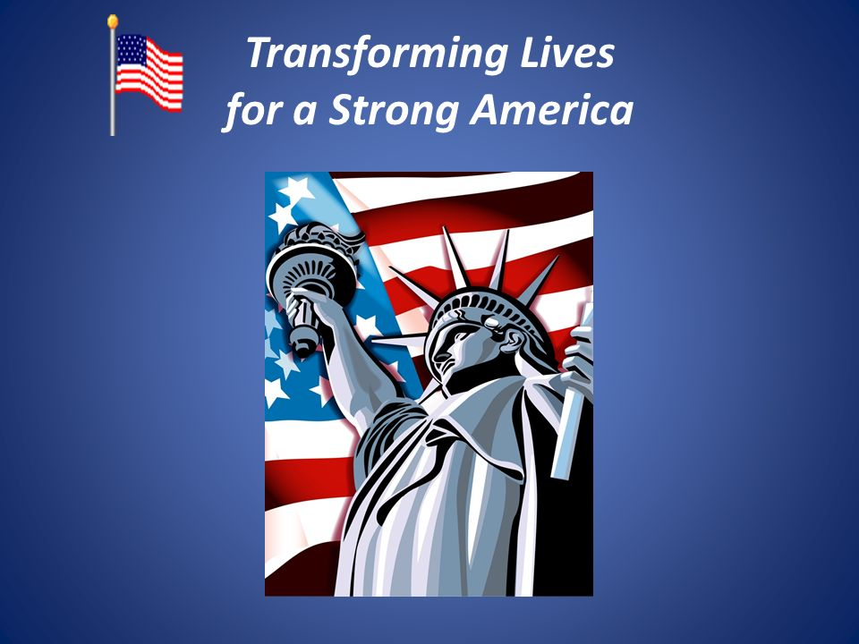 Transforming Lives for a Strong America