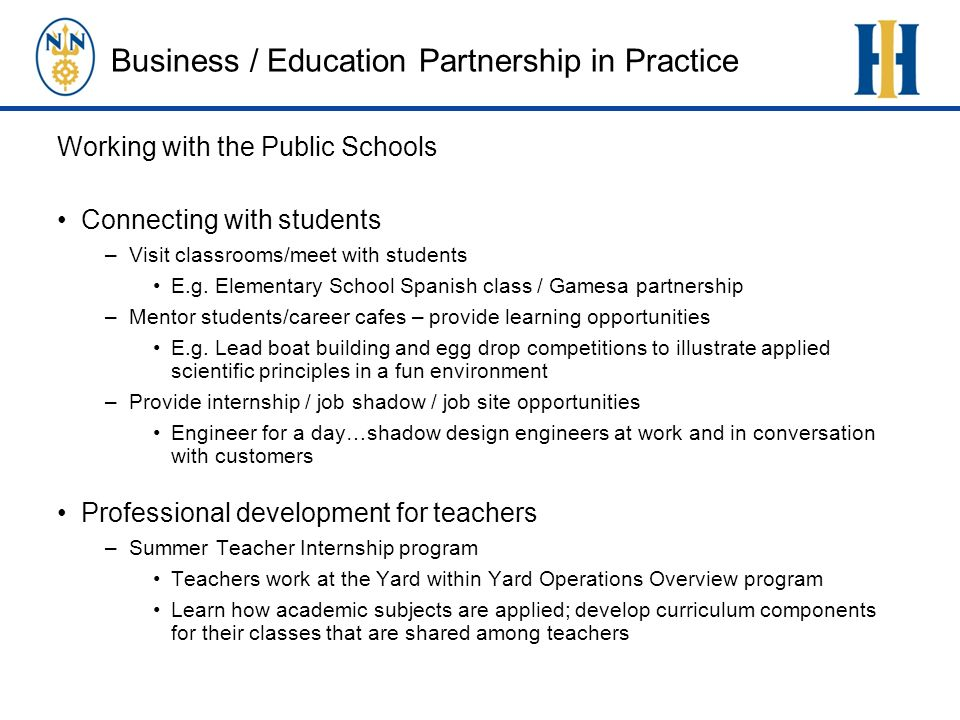 Business / Education Partnership in Practice Working with the Public Schools Connecting with students –Visit classrooms/meet with students E.g.
