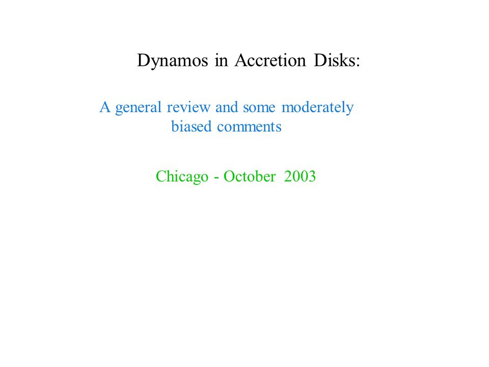 Dynamos in Accretion Disks: A general review and some moderately biased comments Chicago - October 2003